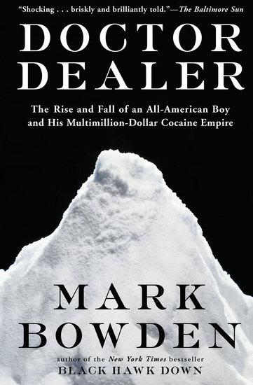 Doctor Dealer - The Rise and Fall of an All-American Boy and His Multimillion-Dollar Cocaine Empire - cover
