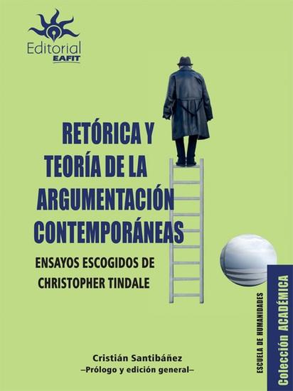 Retórica y teoría de la argumentación contemporáneas - Ensayos escogidos de Christopher Tindale - cover