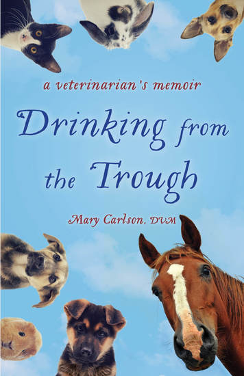 Drinking from the Trough - A Veterinarian's Memoir - cover