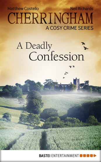 Cherringham - A Deadly Confession - A Cosy Crime Series - cover