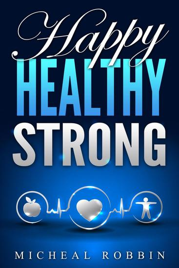 Happy Healthy Strong - Healthy Living Guide - cover