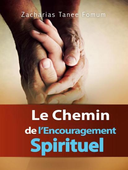 Le Chemin de L'encouragement Spirituel - Le Chemin Chretien #12 - cover