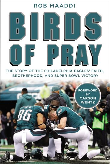 Birds of Pray - The Story of the Philadelphia Eagles' Faith Brotherhood and Super Bowl Victory - cover