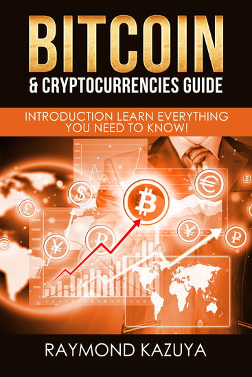 Bitcoin & Cryptocurrencies Guide - Introduction Learn Everything You Need To Know! - cover