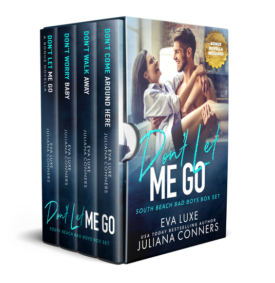 Don't Let Me Go: South Beach Bad Boys Box Set - Books 5 through 7 with Bonus Novella - cover