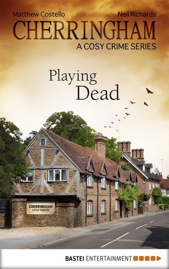Cherringham - Playing Dead - A Cosy Crime Series - cover