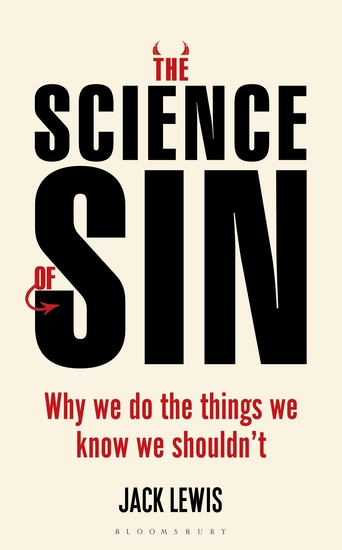 The Science of Sin - Why We Do The Things We Know We Shouldn't - cover