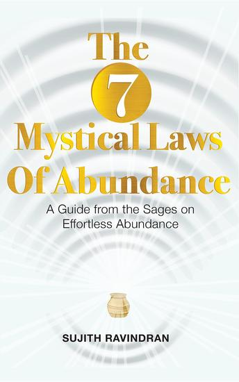 The 7 Mystical Laws of Abundance - A Guide from the Sages on Effortless Abundance - cover