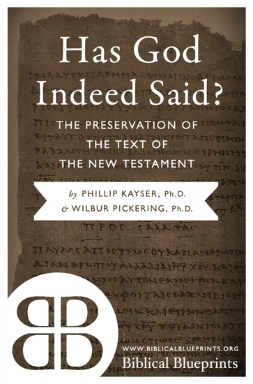 Has God Indeed Said? - The Preservation of the Text of the New Testament - cover