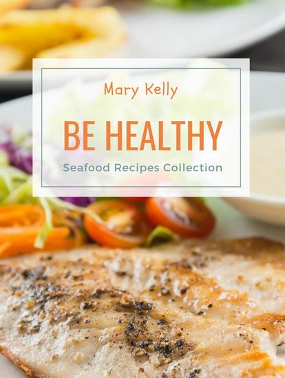Be Healthy - Seafood Recipes Collection - cover
