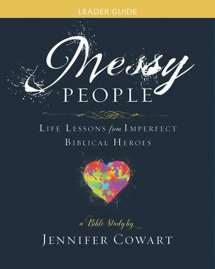 Messy People - Women's Bible Study Leader Guide - Life Lessons from Imperfect Biblical Heroes - cover