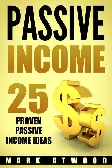 PASSIVE INCOME: 25 Proven Passive Income Ideas - cover