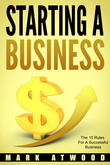 Starting A Business - The 15 Rules For Successful Business - cover