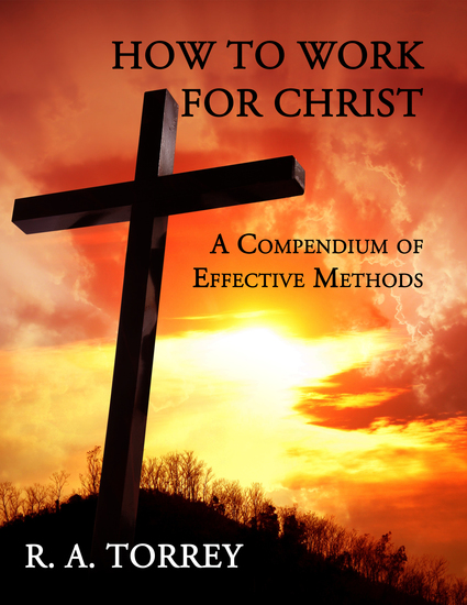 How to Work for Christ - A Compendium of Effective Methods - cover