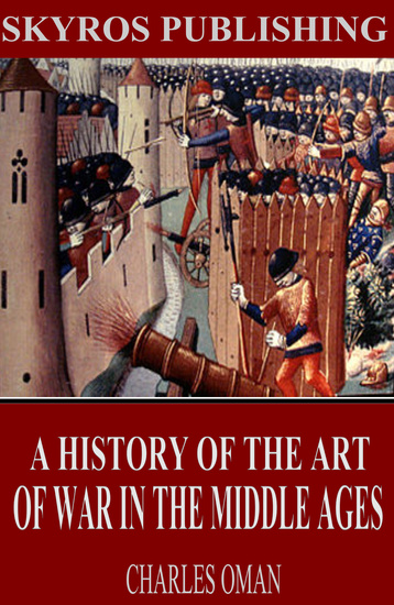 A History of the Art of War in the Middle Ages - cover