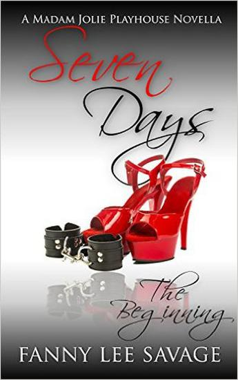 Seven Days - The Beginning - Madam Jolie's Playhouse #1 - cover