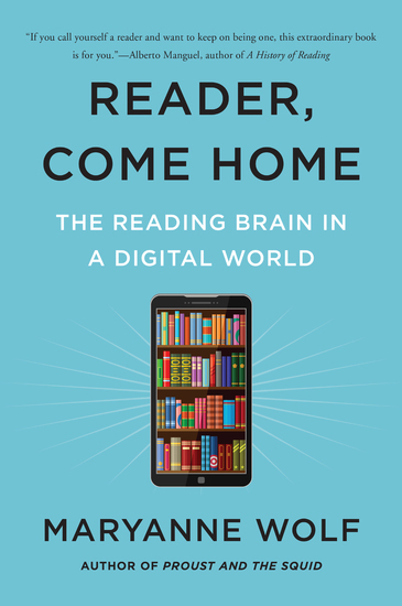 Reader Come Home - The Reading Brain in a Digital World - cover