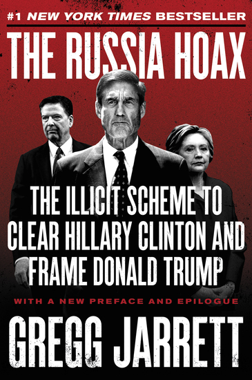 The Russia Hoax - The Illicit Scheme to Clear Hillary Clinton and Frame Donald Trump - cover