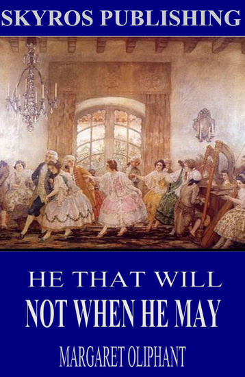 He That Will Not When He May - cover