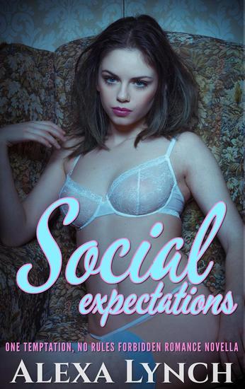 Social Expectations - One Temptation No Rules Forbidden Romance Novella - cover