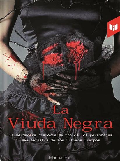 La viuda negra - La verdadera historia de uno de los personajes más nefastos de los últimos tiempos - cover