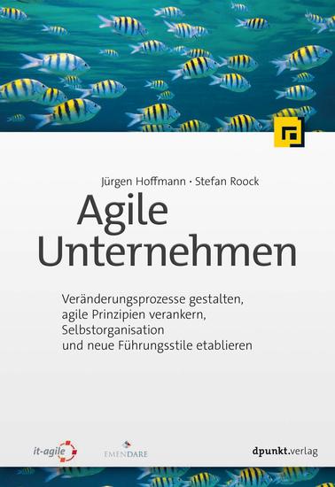 Agile Unternehmen - Veränderungsprozesse gestalten agile Prinzipien verankern Selbstorganisation und neue Führungsstile etablieren - cover