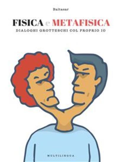 Fisica e Metafisica - dialoghi simil-grotteschi col proprio io - cover