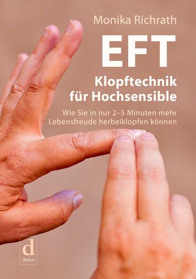 EFT Klopftechnik für Hochsensible - Wie Sie in nur 2–5 Minuten mehr Lebensfreude herbeiklopfen können - cover