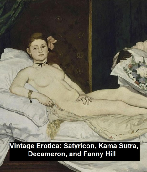 Vintage Erotica: Satyricon Kama Sutra Decameron and Fanny Hill - cover