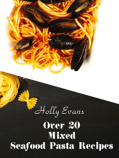 Over 20 Mixed Seafood Pasta Recipes - cover