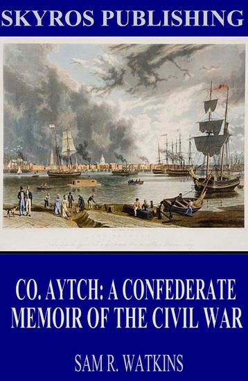 Co Aytch: A Confederate Memoir of the Civil War - cover