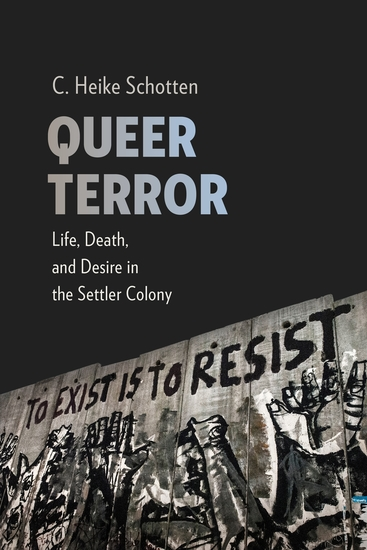 Queer Terror - Life Death and Desire in the Settler Colony - cover