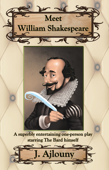 Meet William Shakespeare - A superbly entertaining one-person play starring The Bard himself - cover