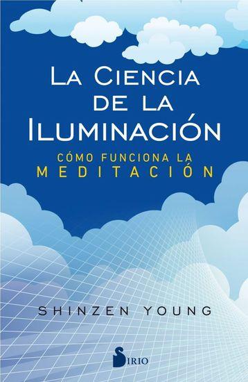 La ciencia de la iluminación - Cómo funciona la meditación - cover