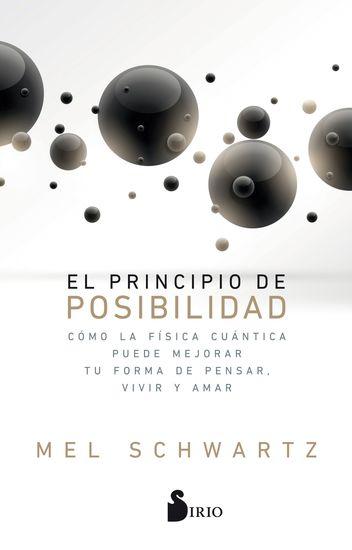 El principio de posibilidad - Cómo la física cuántica puede mejorar tu forma de pensar vivir y amar - cover