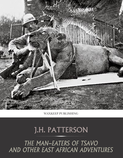 The Man-Eaters of Tsavo and Other East African Adventures - cover