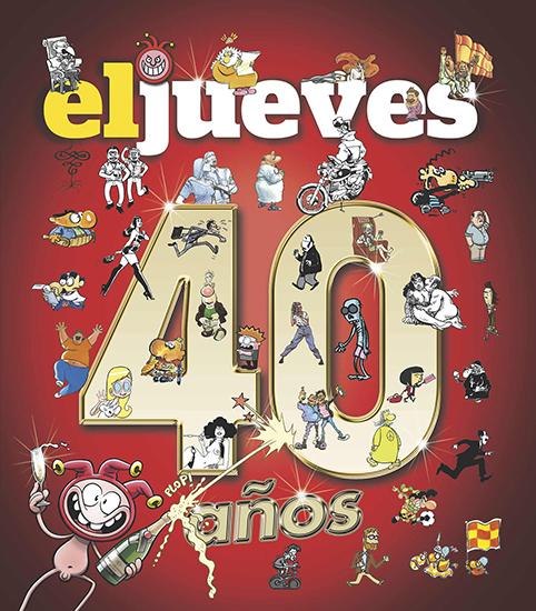 40 años de historia con El Jueves - cover