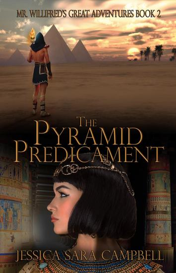 The Pyramid Predicament - Mr Willifred's Great Adventures #2 - cover