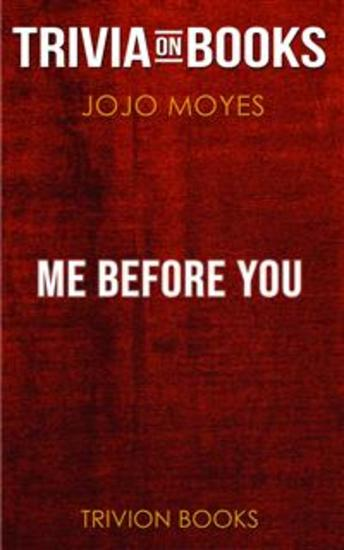 Me Before You by Jojo Moyes (Trivia-On-Books) - cover