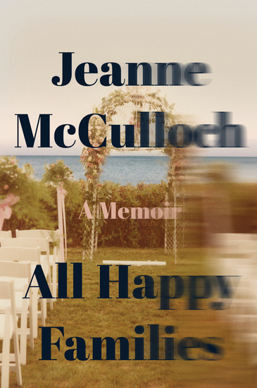 All Happy Families - A Memoir - cover