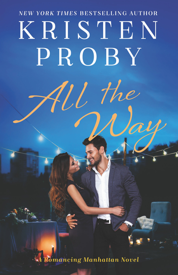 All the Way - A Romancing Manhattan Novel - cover