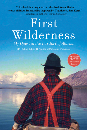 First Wilderness Revised Edition - My Quest in the Territory of Alaska - cover