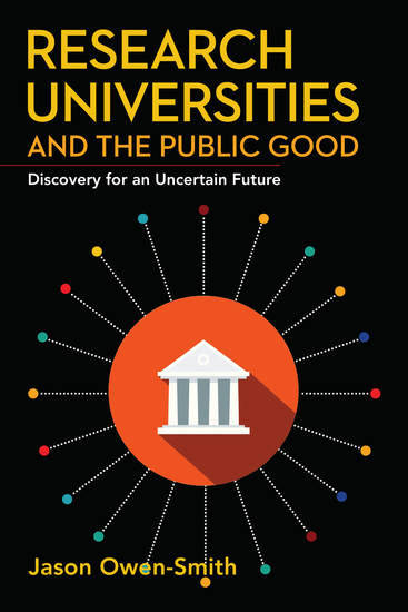 Research Universities and the Public Good - Discovery for an Uncertain Future - cover
