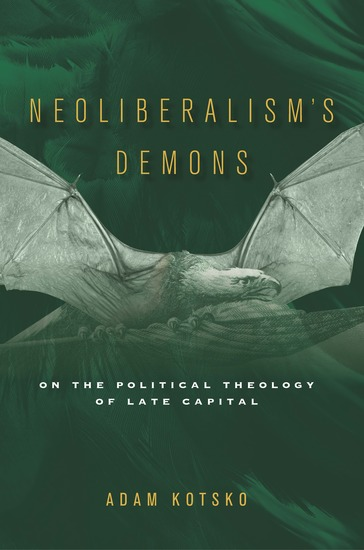 Neoliberalism's Demons - On the Political Theology of Late Capital - cover