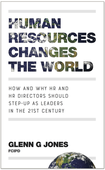 Human Resources Changes the World - How and Why HR and HR Directors Should Step-Up as Leaders in the 21st Century - cover
