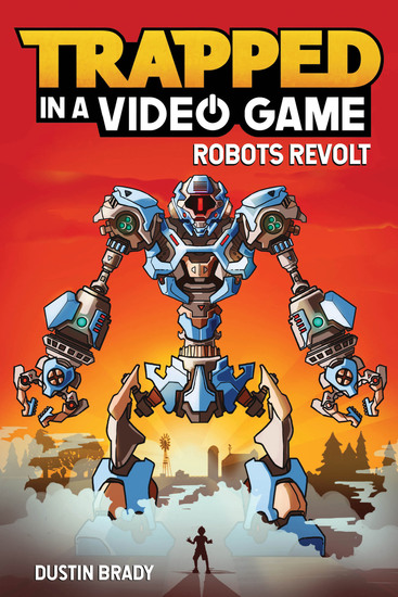 Trapped in a Video Game (Book 3) - Robots Revolt - cover