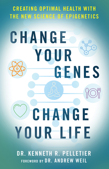 Change Your Genes Change Your Life - Creating Optimal Health with the New Science of Epigenetics - cover