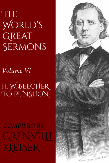 The World's Great Sermons - Volume VI—H W Beecher to Punshon - cover