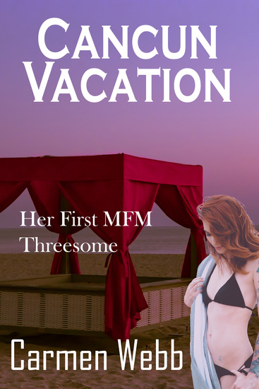 Cancun Vacation - Her First MFM Threesome - cover