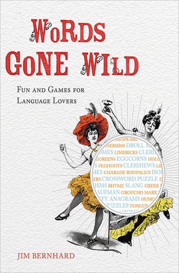 Words Gone Wild - Fun and Games for Language Lovers - cover